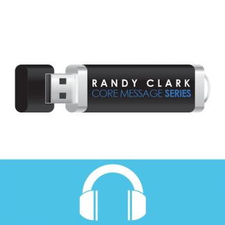 Randy Clark Core Message Series USB Stick