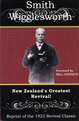 Smith Wigglesworth and New Zealand's Greatest Revival