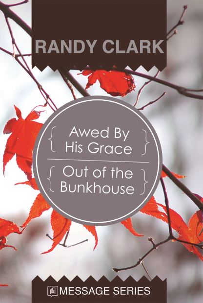 Awed By His Grace / Out of the Bunkhouse