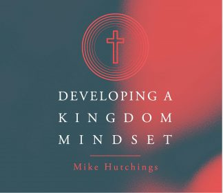 developing a kingdom mindset