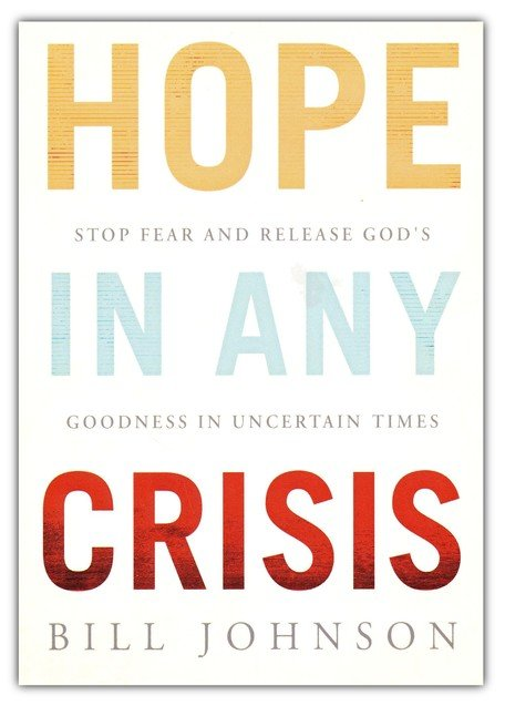 Hope In Any Crisis By Bill Johnson Global Awakening Online Store