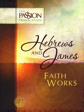 The Passion Translation - Hebrews & James