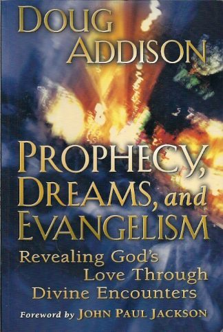 Prophecy, Dreams and Evangelism